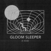 Gloom Sleeper a Void Cover