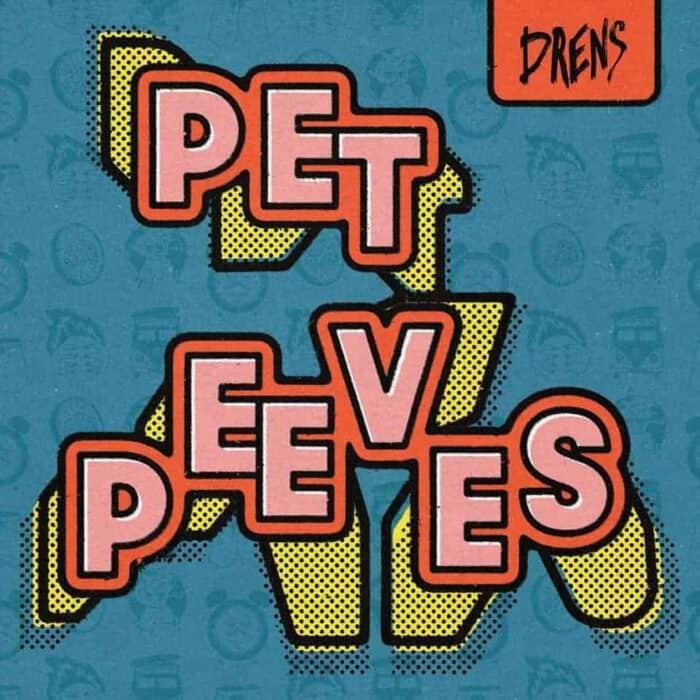 Drens Pet Peeves